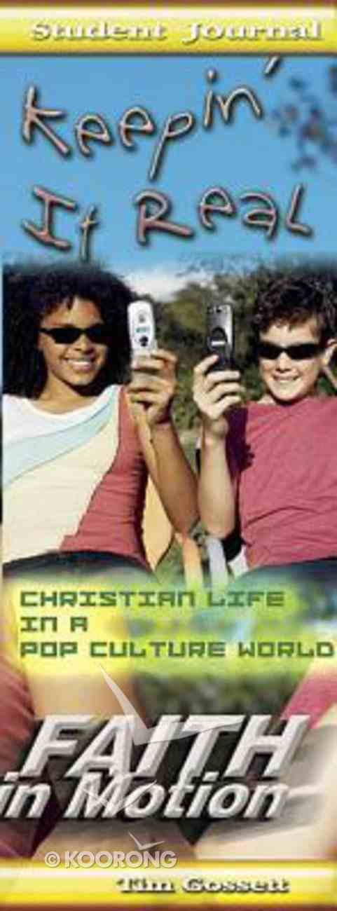 Keepin' in Real (Student Book) (Faith In Motion Series) Paperback