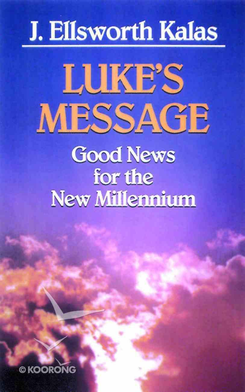 Good News For the New Millennium: Luke's Message Paperback