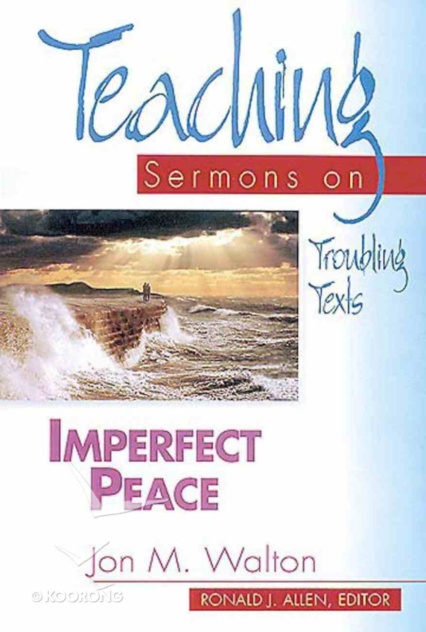 Teaching Sermons on Troubling Texts: Imperfect Peace Paperback