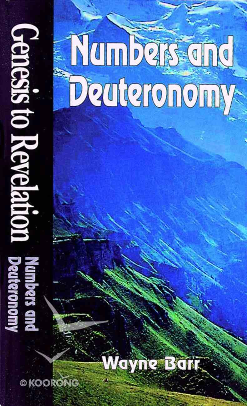 Numbers and Deuteronomy (Student Book) (Genesis To Revelation Series) Paperback