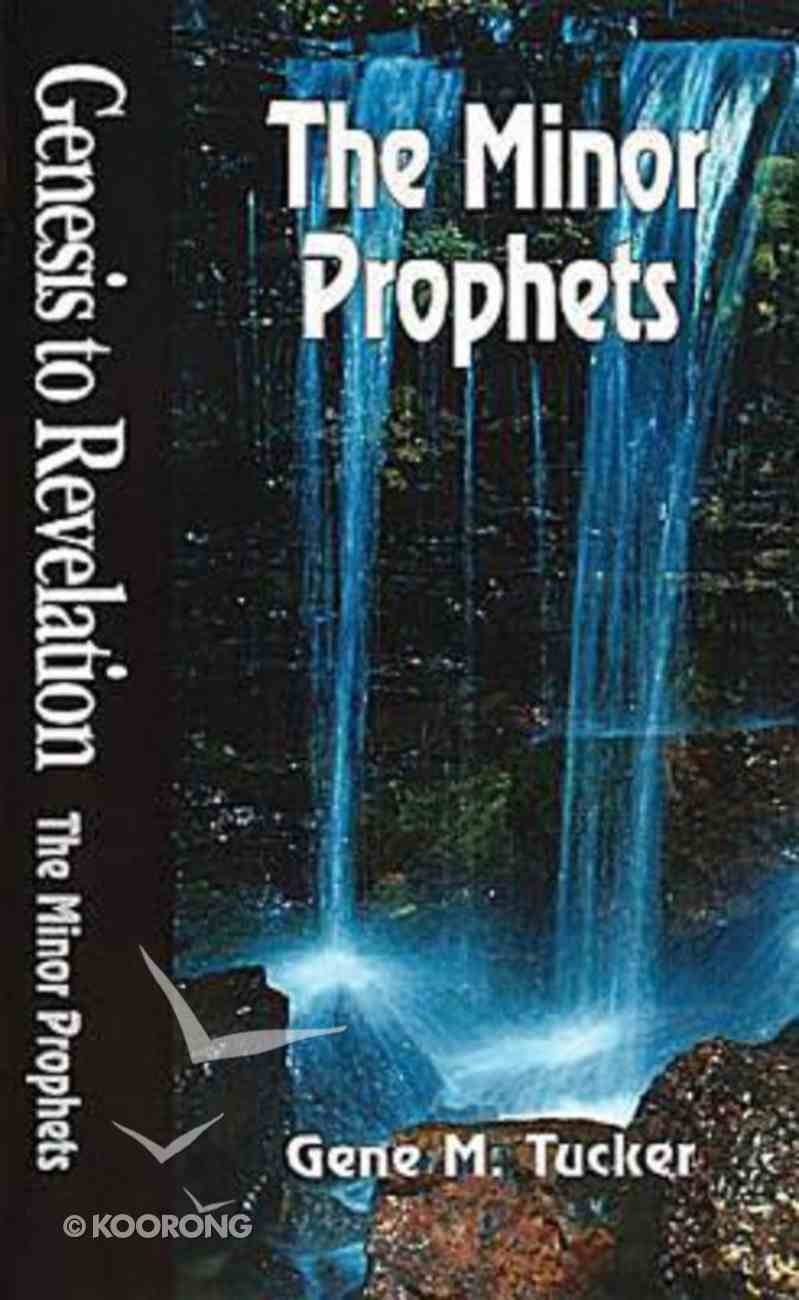 The Minor Prophets (Student Book) (Genesis To Revelation Series) Paperback