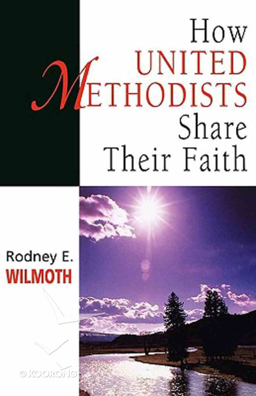 How United Methodists Share Their Faith Paperback