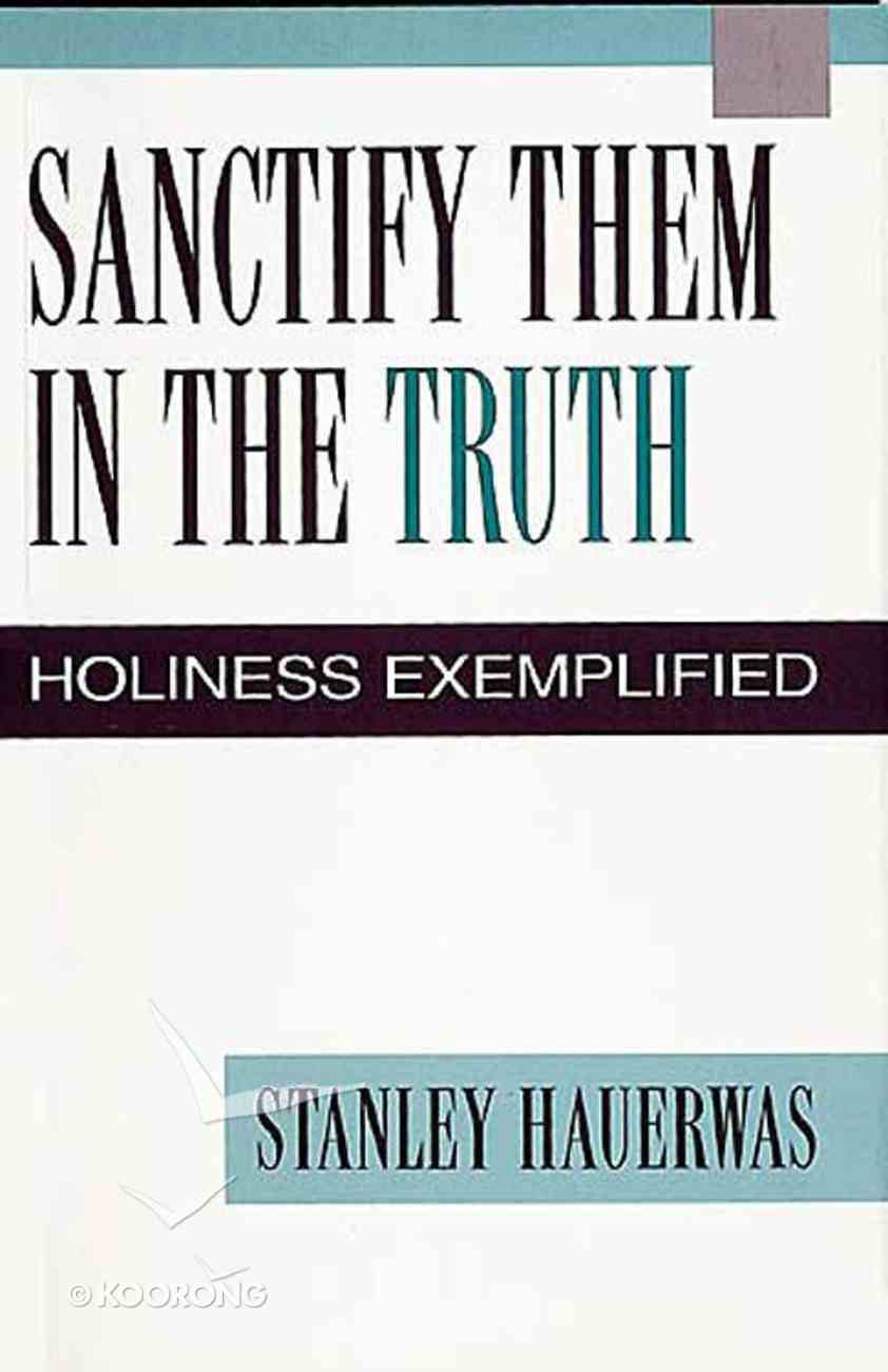 Sanctify Them in the Truth Paperback