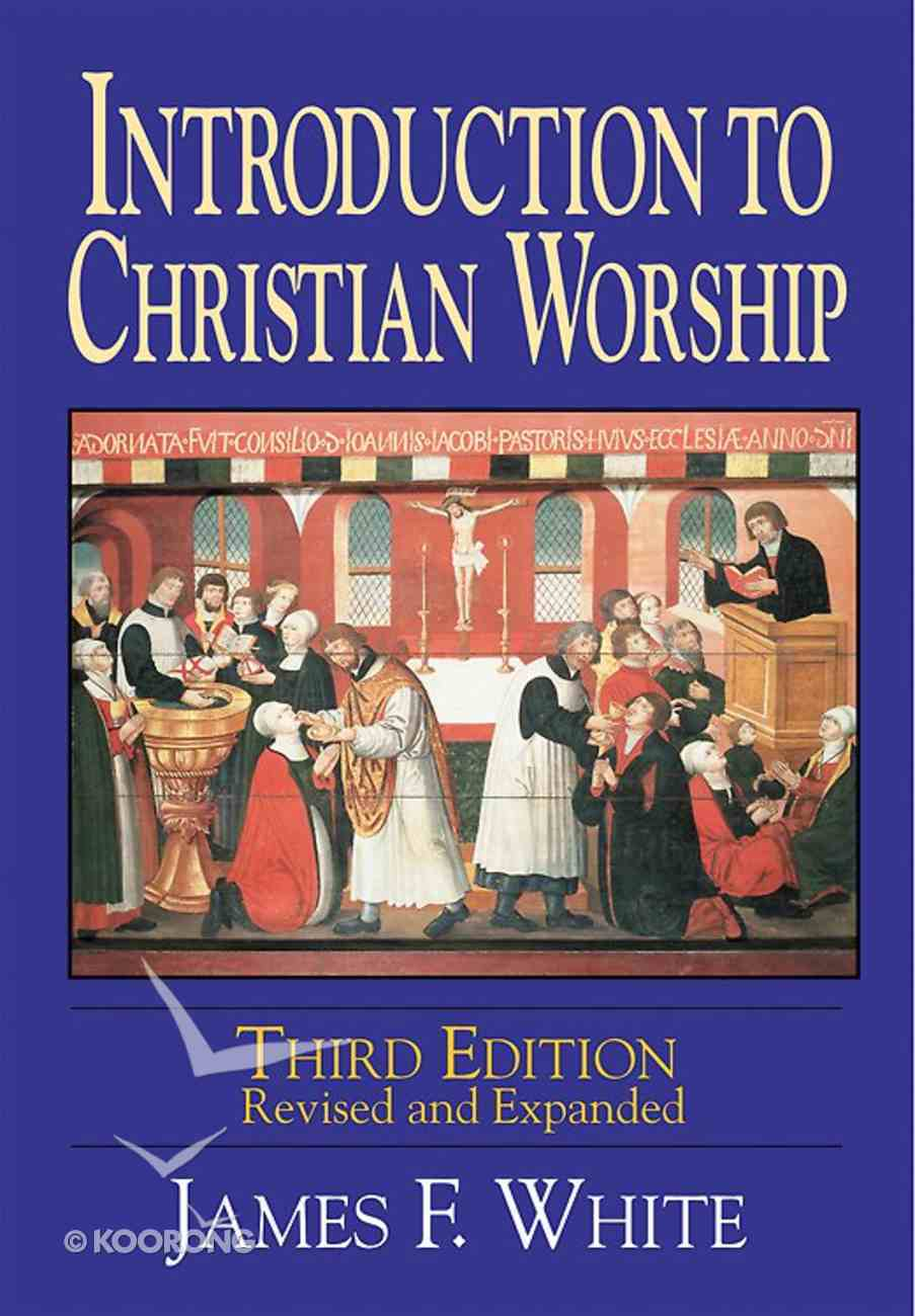 Introduction to Christian Worship (3rd Edition) Paperback