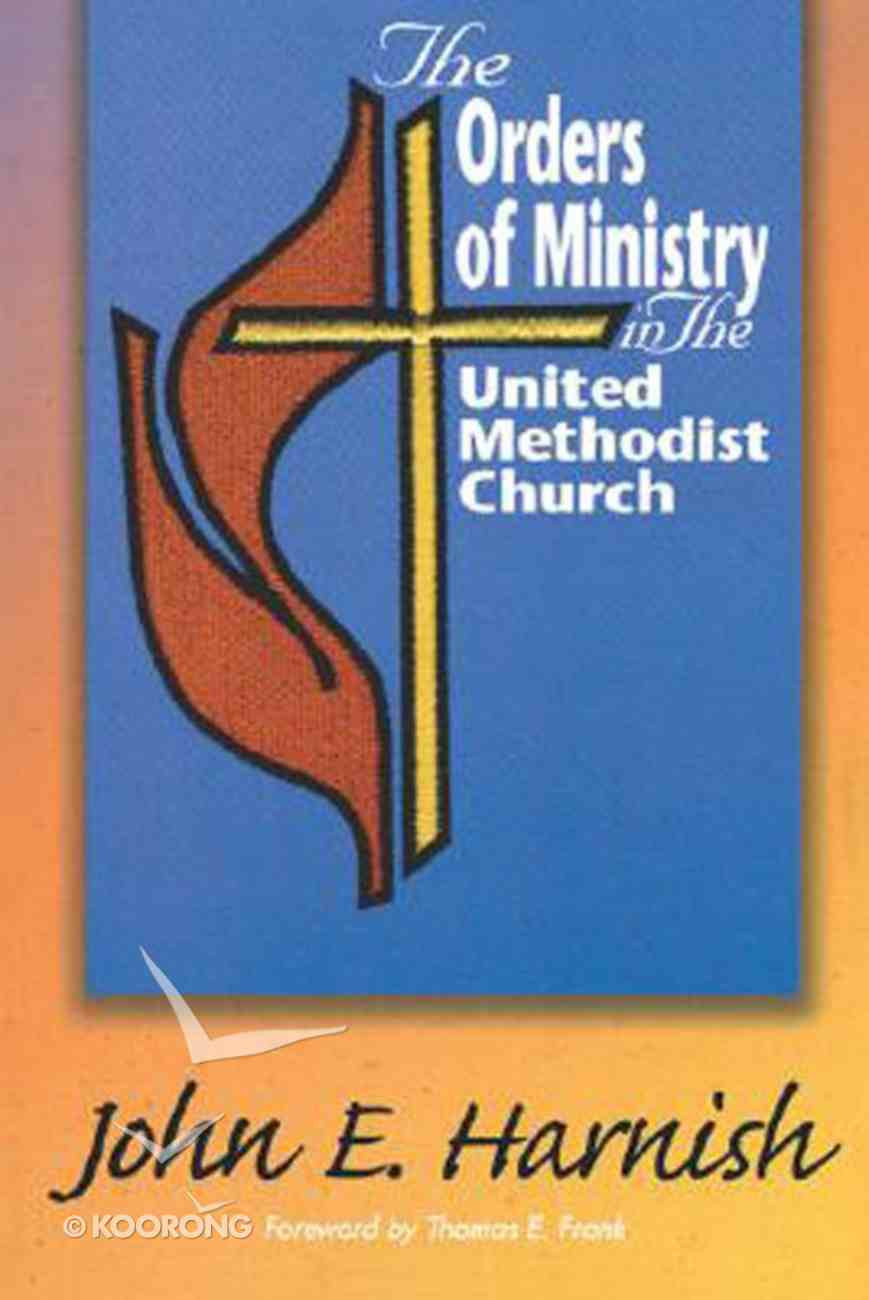 The Orders of Ministry in the United Methodist Church Paperback