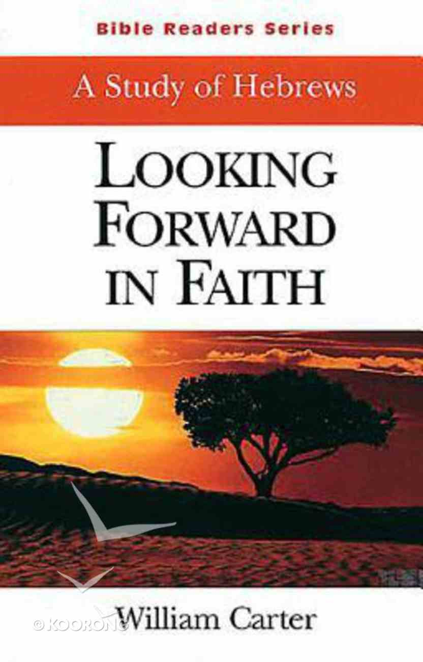 Looking Forward in Faith (Student Book) (Abingdon Bible Reader Series) Paperback