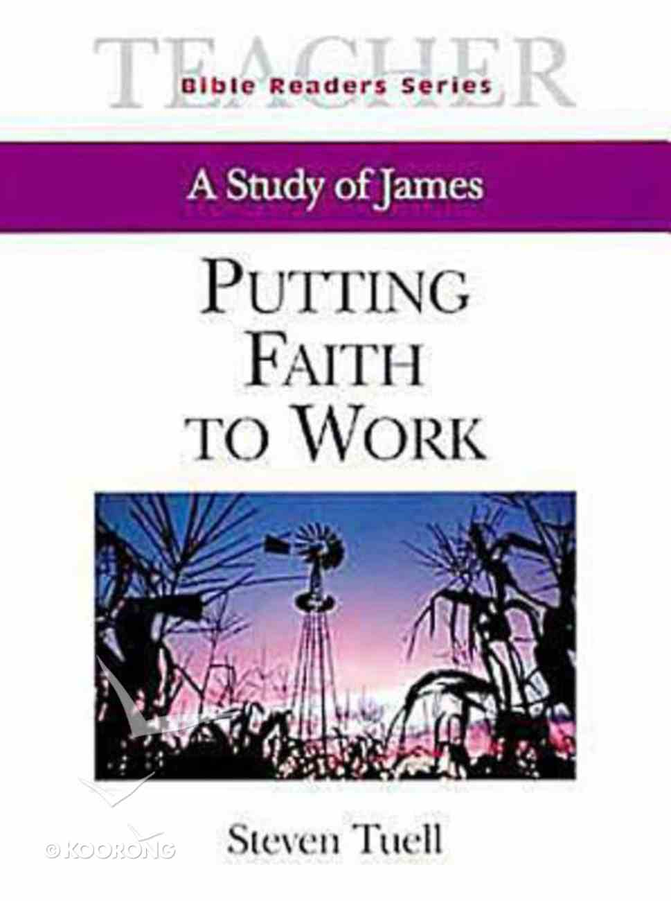Putting Faith to Work (Teacher's Guide) (Abingdon Bible Reader Series) Paperback
