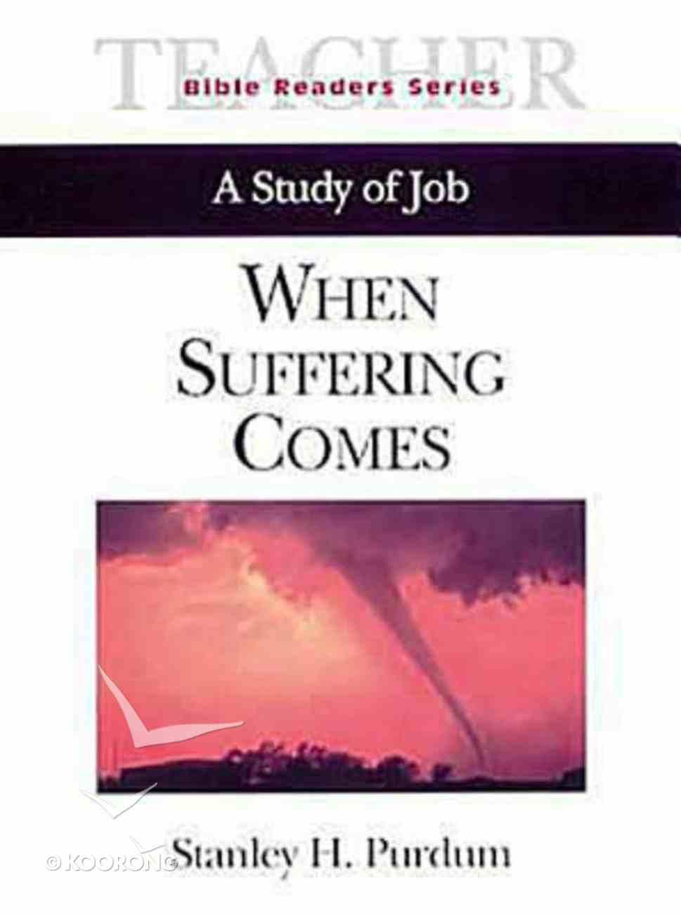 When Suffering Comes (Teacher's Guide) (Abingdon Bible Reader Series) Paperback