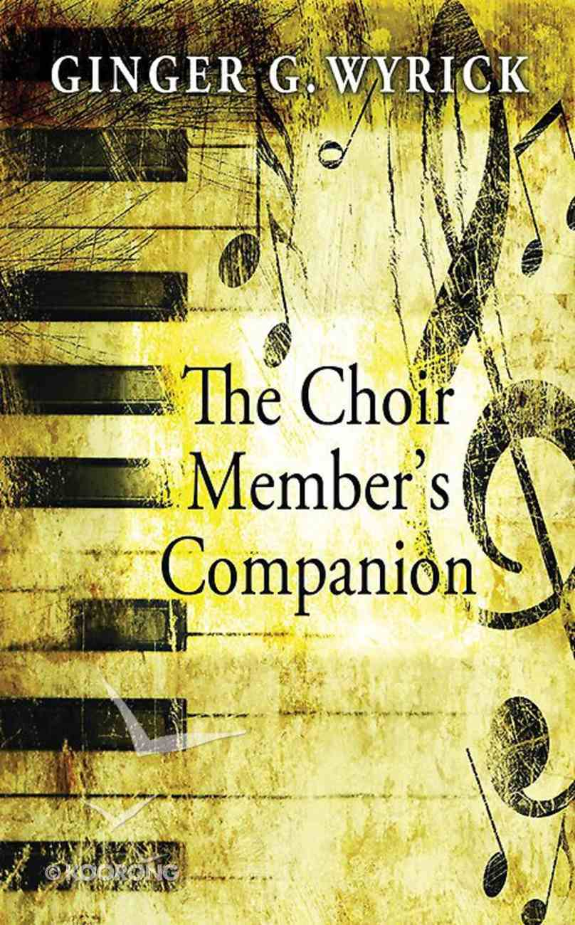 The Choir Member's Companion Paperback