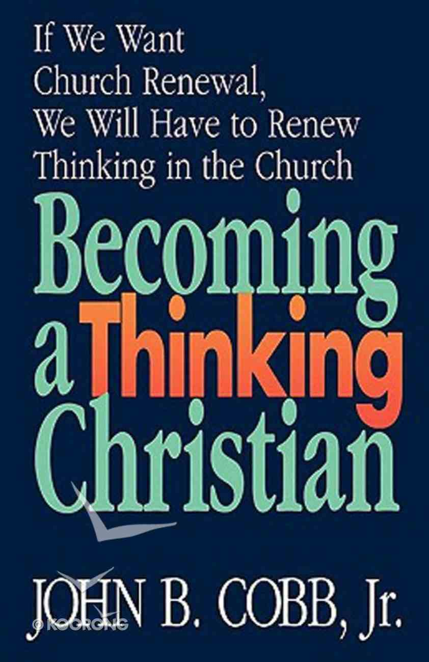 Becoming a Thinking Christian Paperback