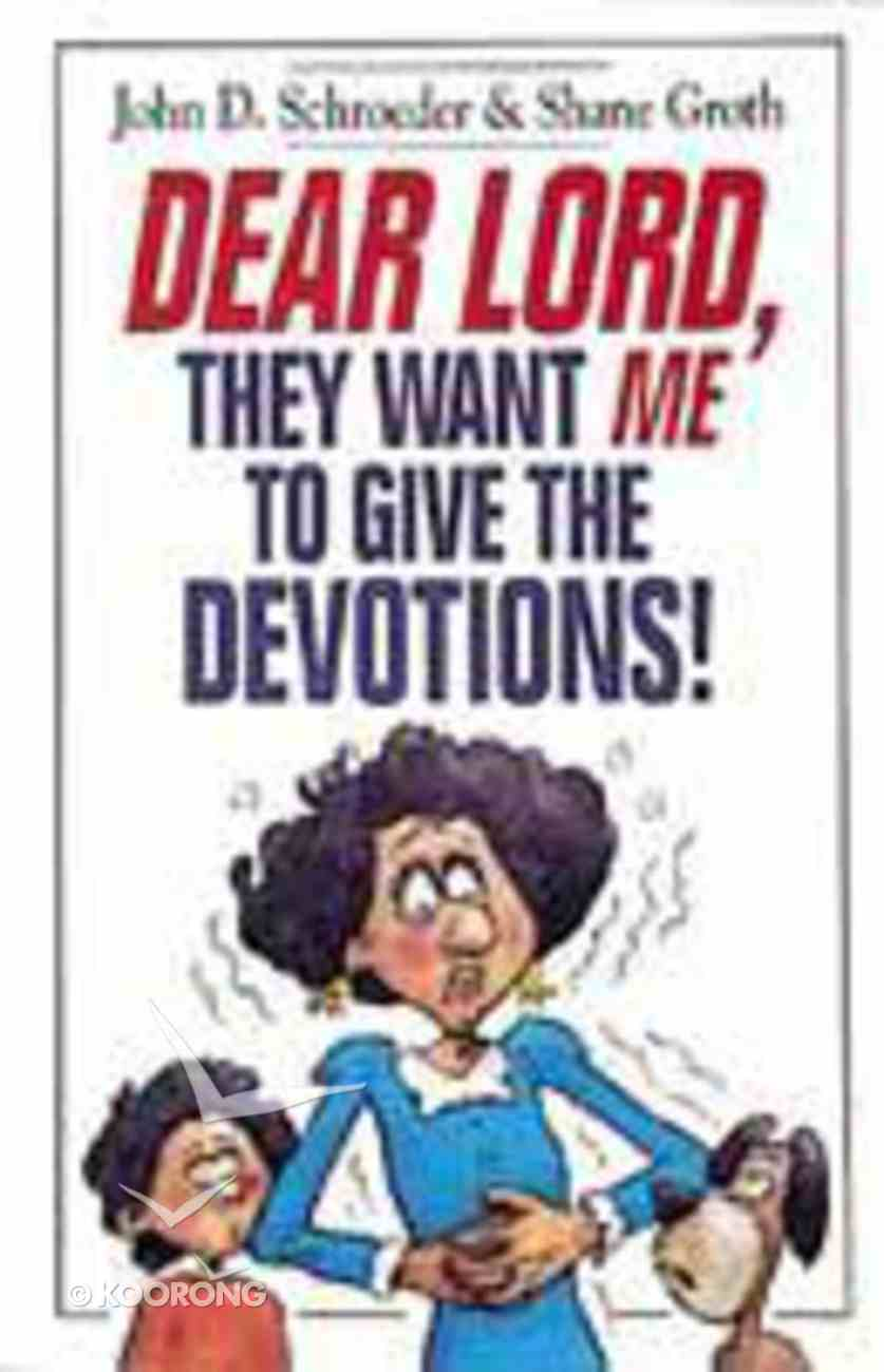 Dear Lord, They Want Me to Give the Devotions! Paperback