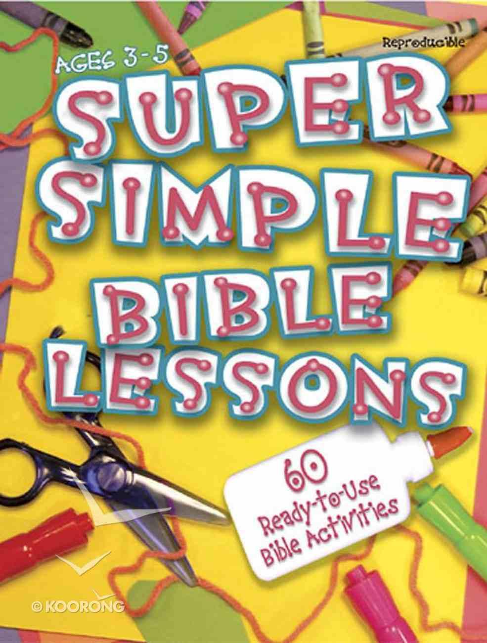 Super Simple Bible Lessons (Ages 3-5) Paperback