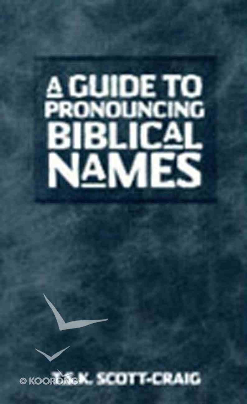A Guide to Pronouncing Biblical Names Paperback