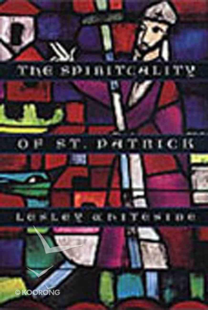 The Spirituality of Saint Patrick Paperback