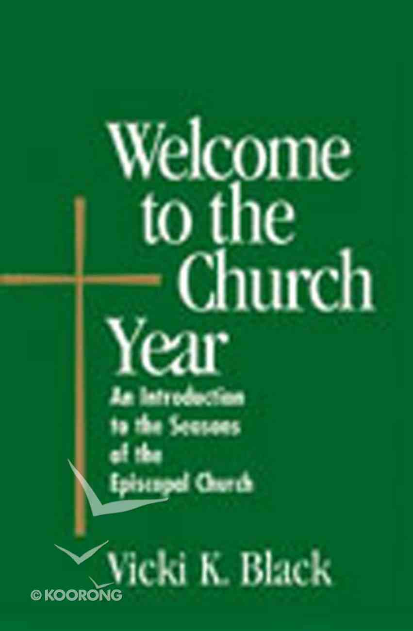 Welcome to the Church Year Paperback