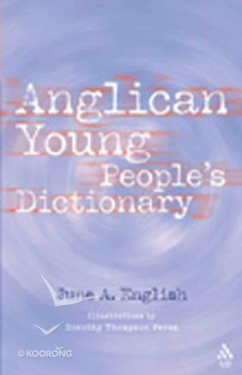 The Anglican Young People's Dictionary Paperback