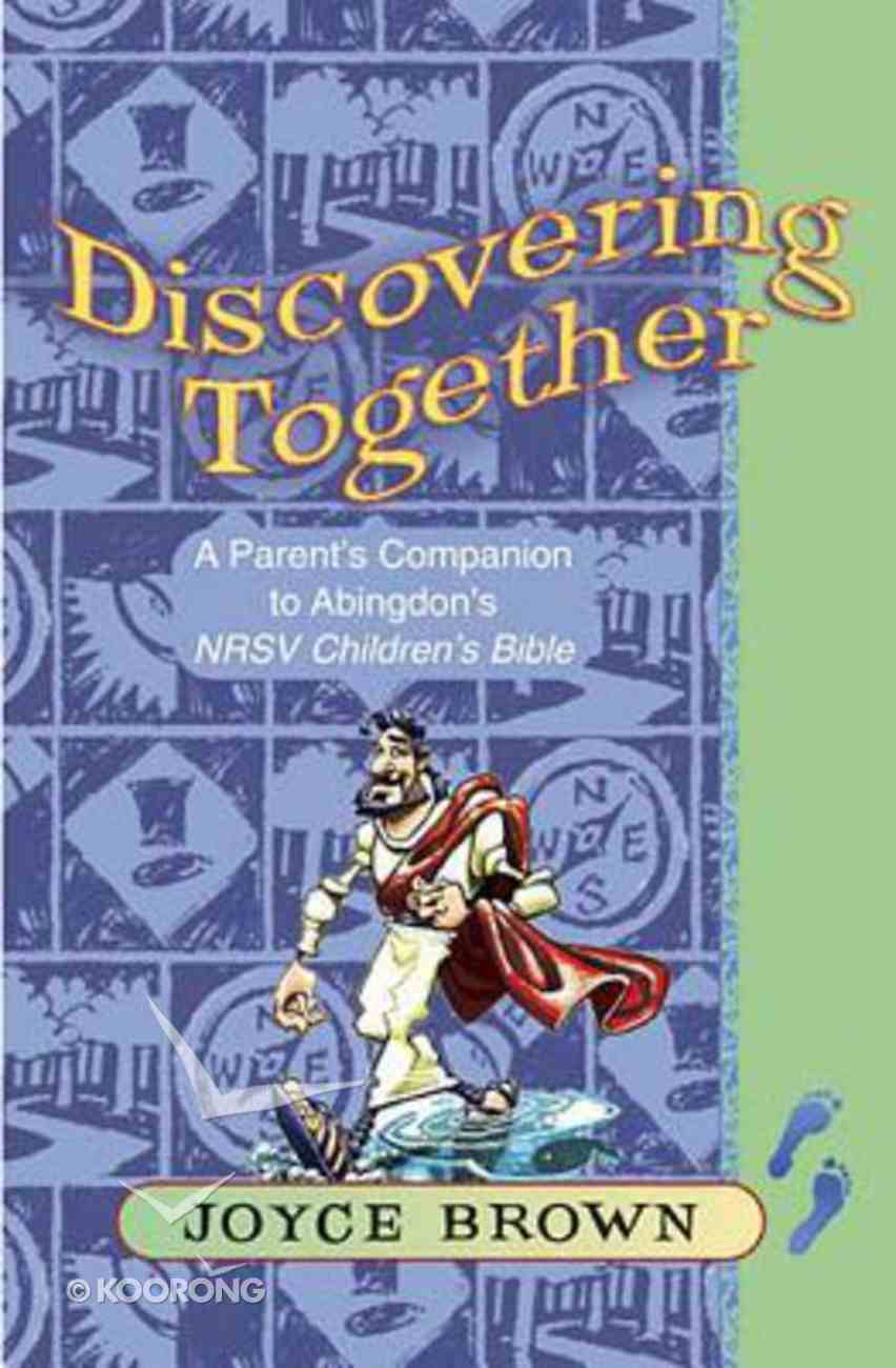 Discovering Together (A Parent's Companion To Abingdon's Nrsv Children's Bible) Booklet