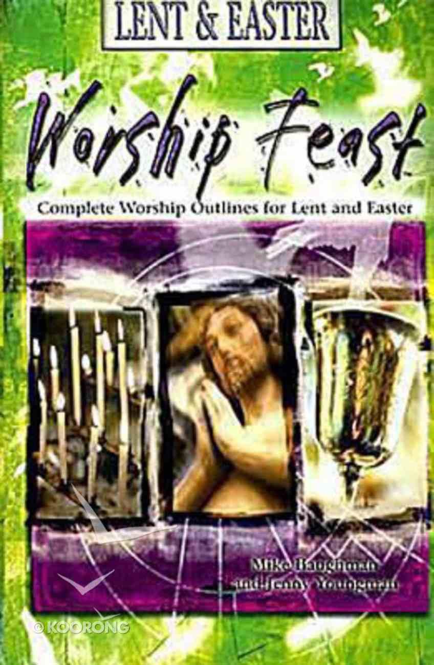 Lent & Easter (Worship Feast Series) Paperback