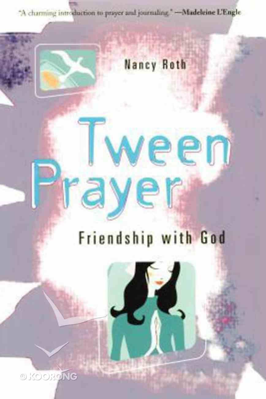 Tween Prayer: Friendship With God Paperback