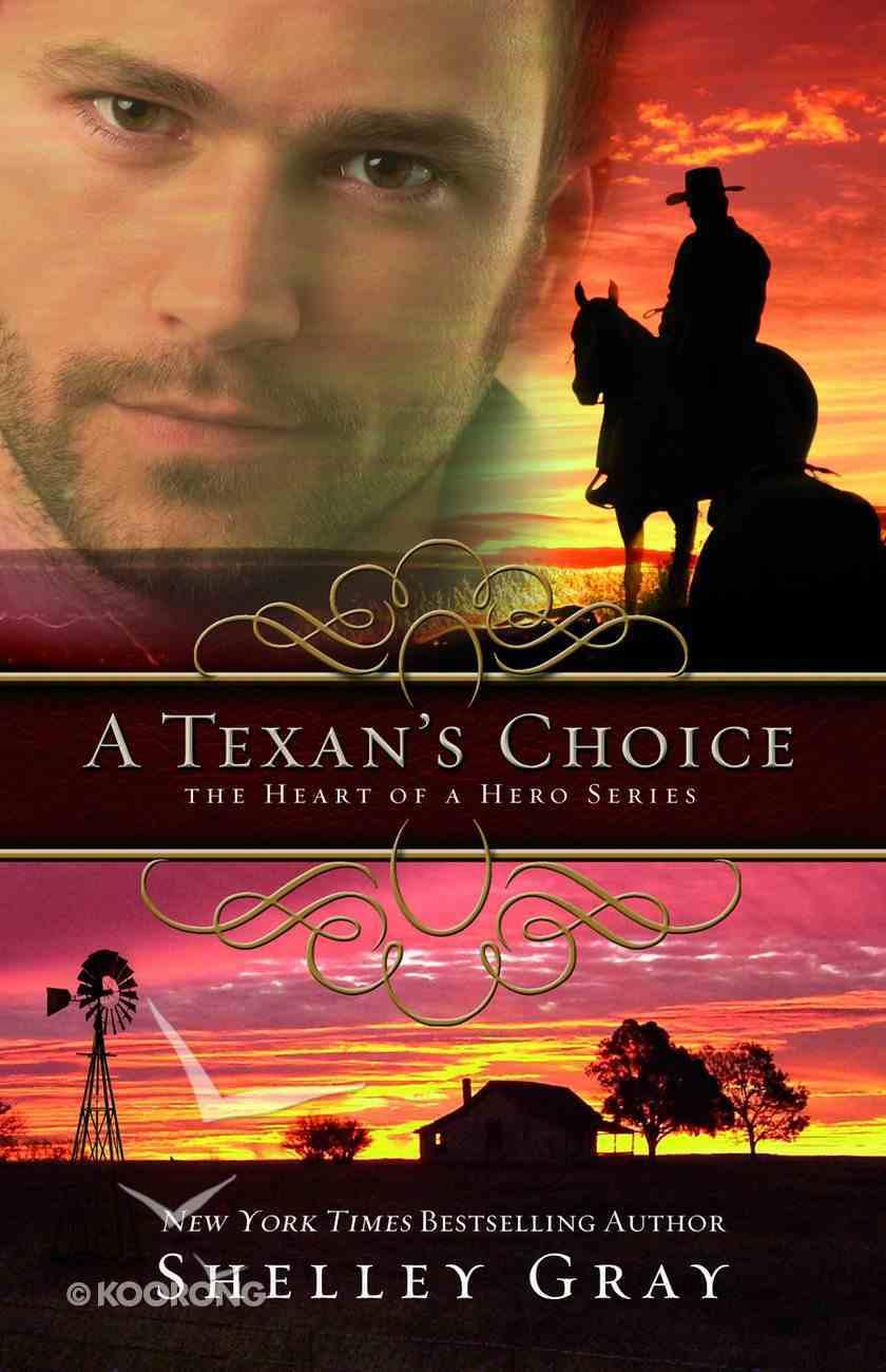 Heart of a Hero #03: A Texan's Choice Paperback