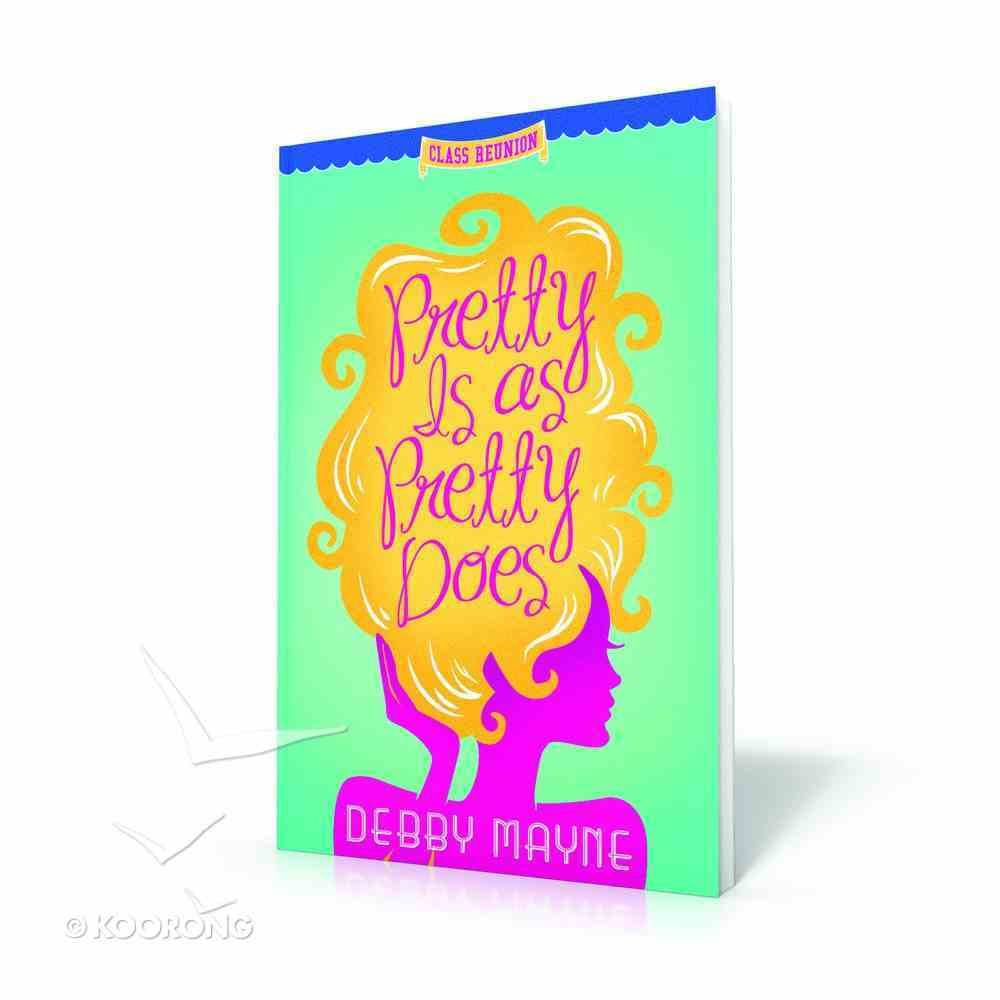 Pretty is as Pretty Does (#01 in Class Reunion Series) Paperback