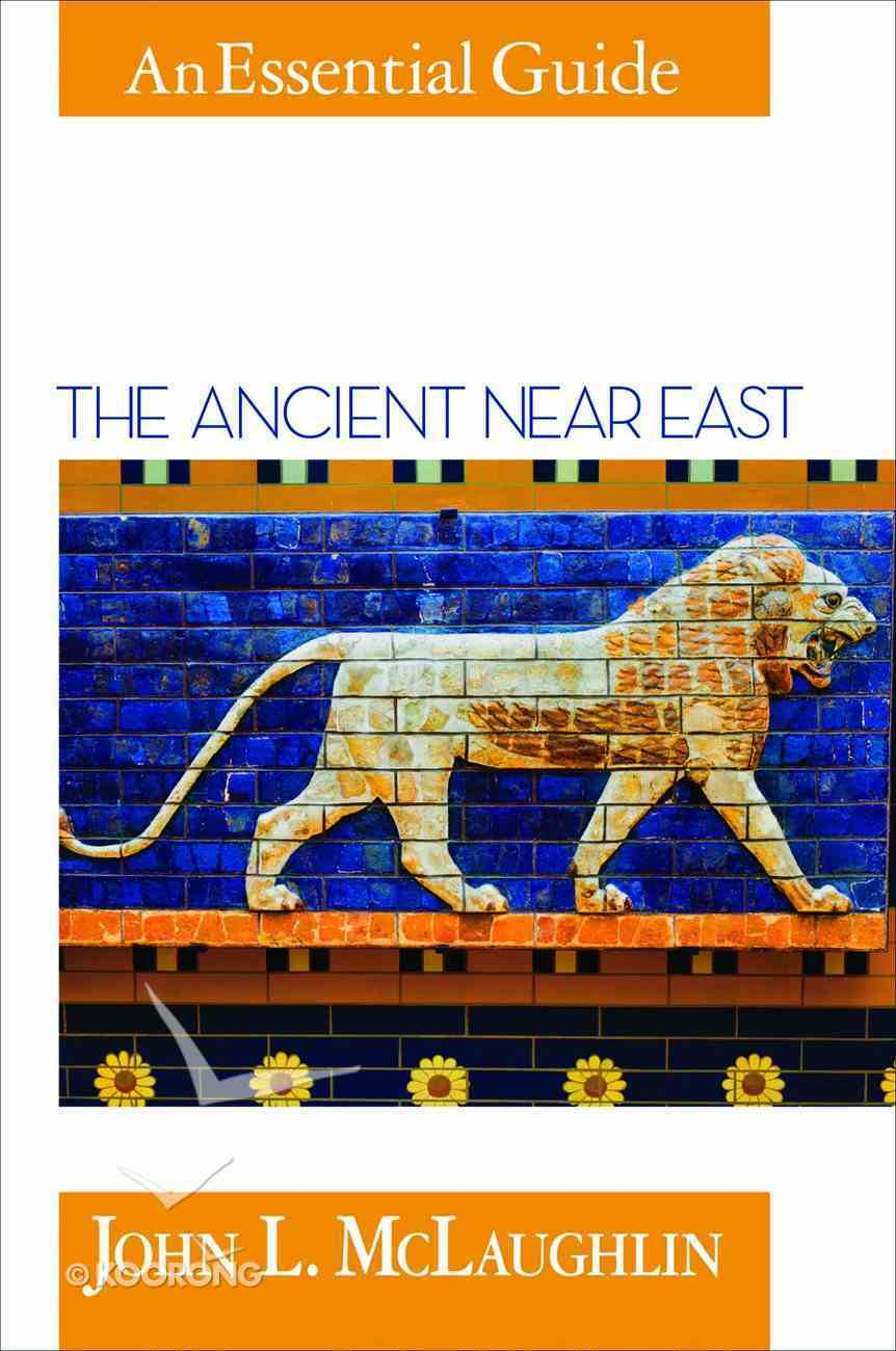 The Ancient Near East (An Essential Guide Series) Paperback