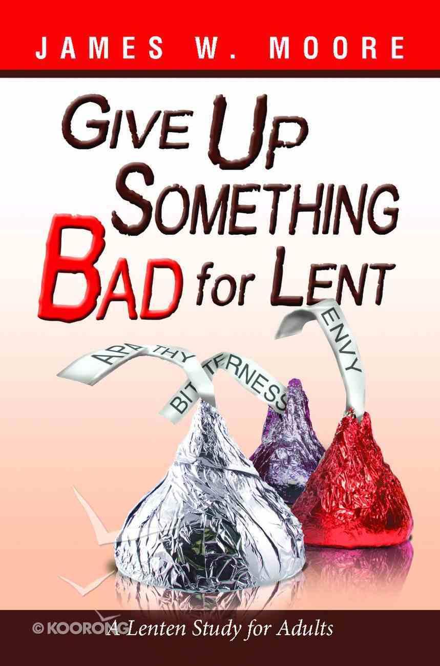 Give Up Something Bad For Lent Paperback
