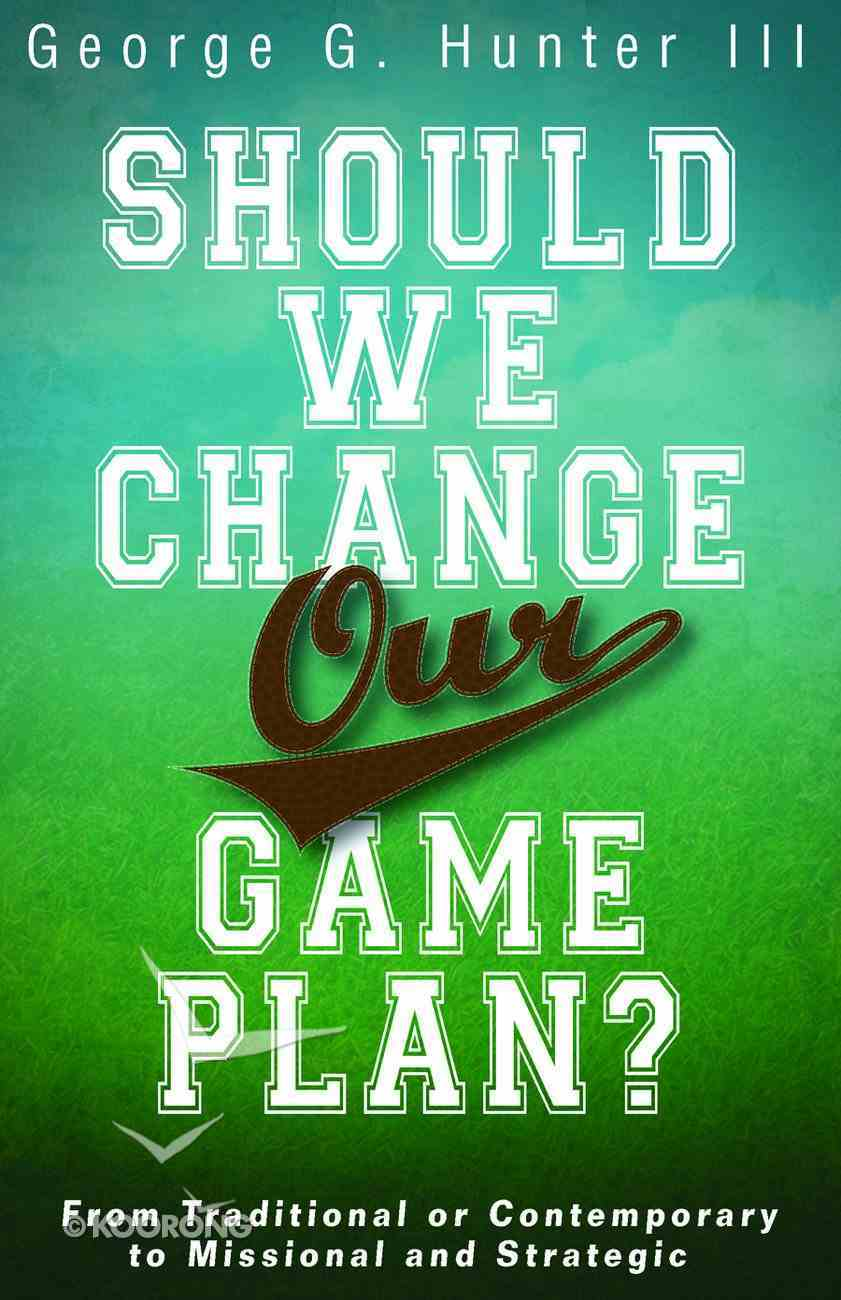 Should We Change Our Game Plan? Paperback
