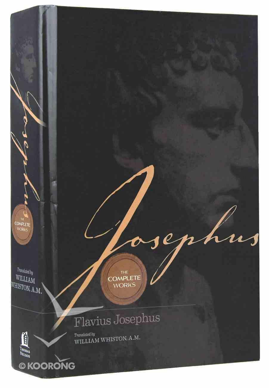 Josephus: The Complete Works (Keyed To Loeb Numbering System) Hardback