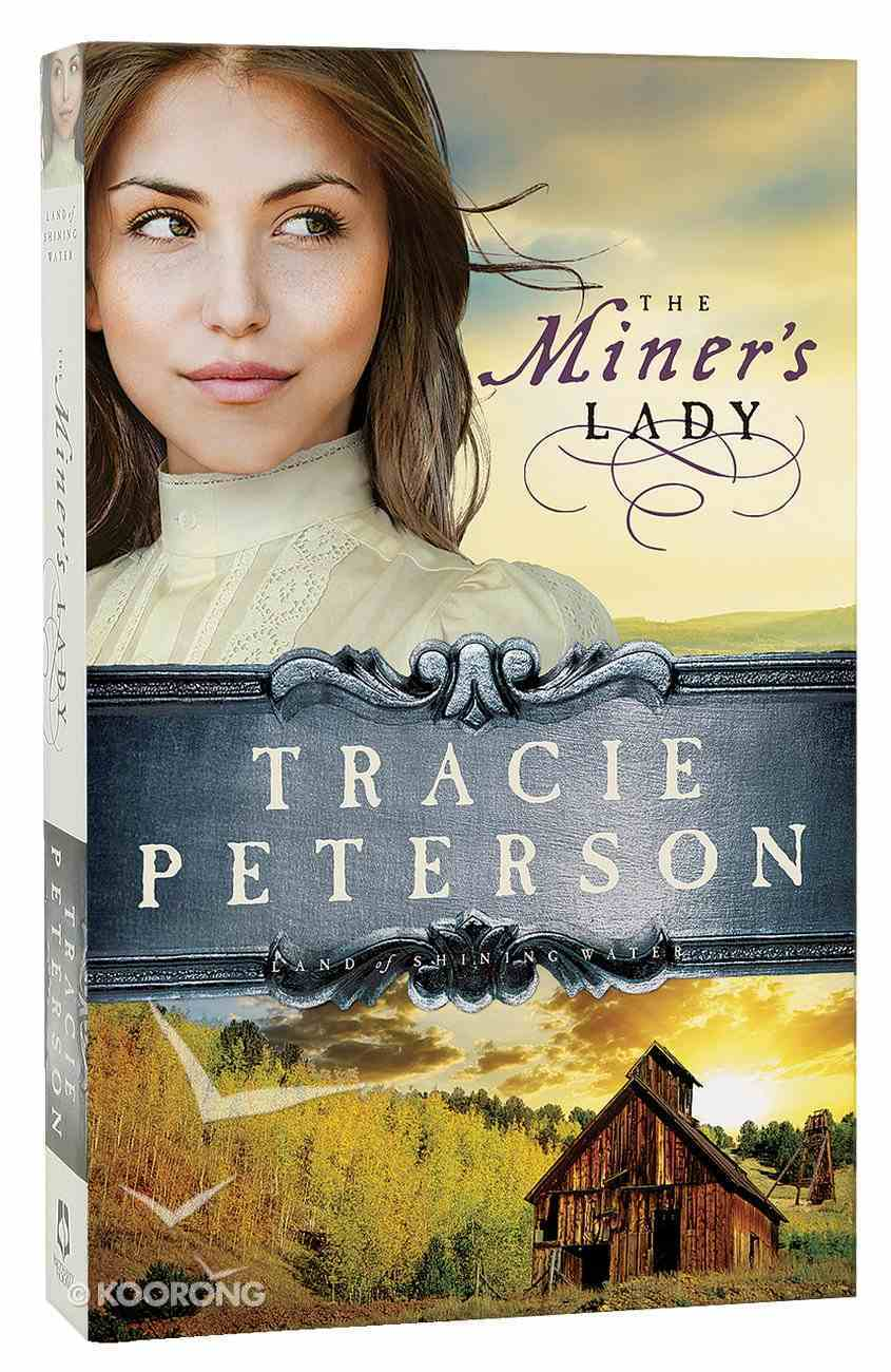 The Miner's Lady (#03 in Land Of Shining Water Series) Paperback