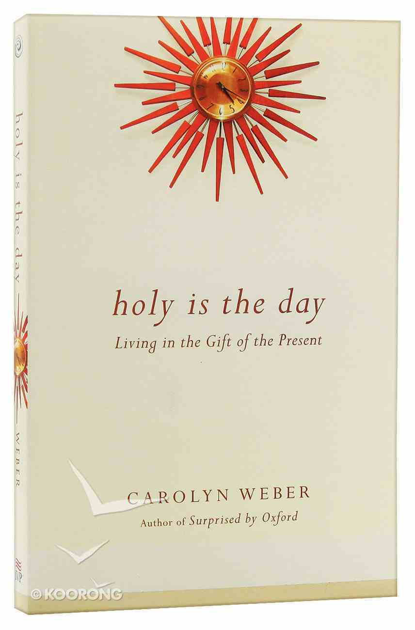 Holy is the Day Paperback