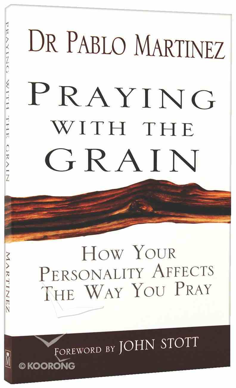 Praying With the Grain Paperback