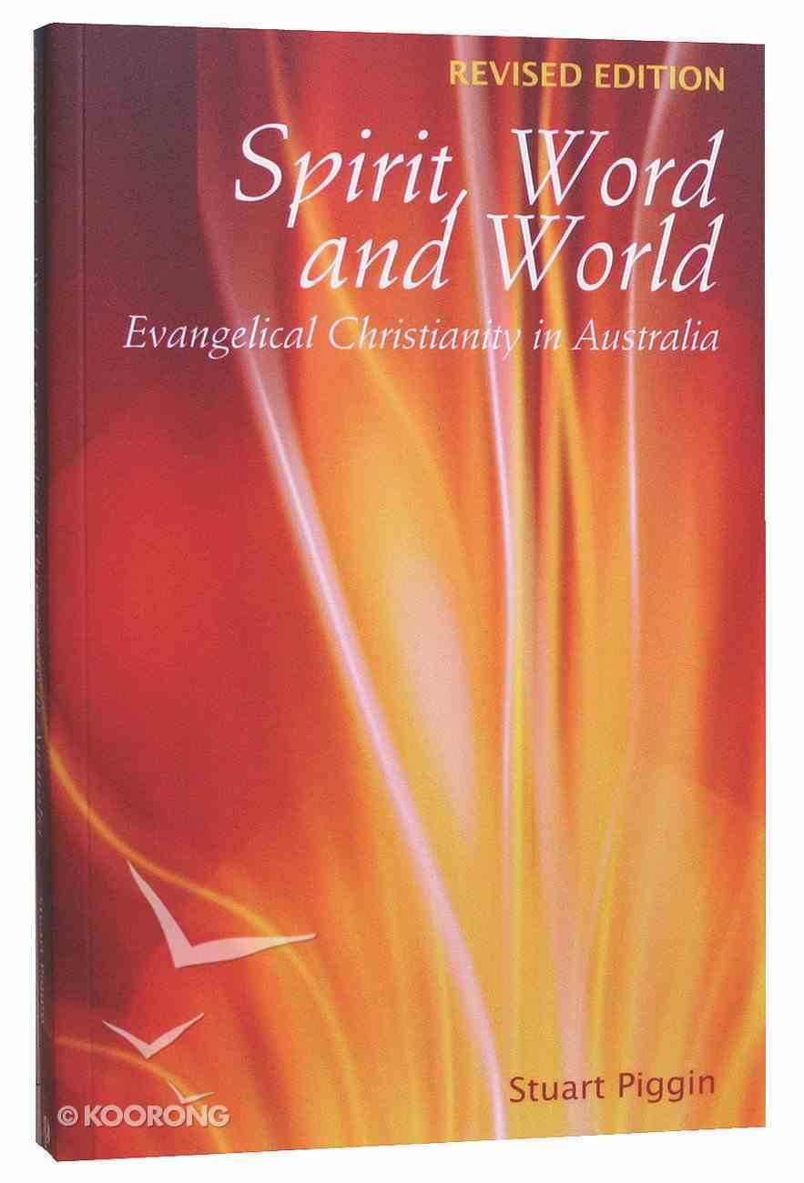 Spirit, Word and World: Evangelical Christianity in Australia Paperback