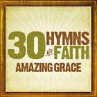 30 Hymns Of The Faith: Amazing Grace image