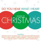 Do You Hear What I Hear:songs Of Christmas image