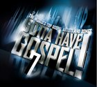 Gotta Have Gospel 7 Dble Cd & Dvd image