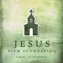 Album Image for Jesus Firm Foundation: Hymns of Worship - DISC 1
