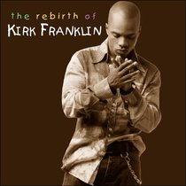 Album Image for The Rebirth of Kirk Franklin - DISC 1