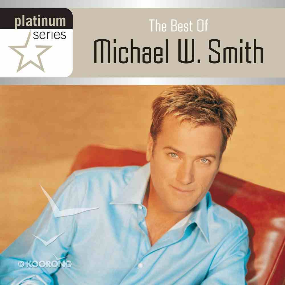 The Best of Michael W. Smith (Platinum Series) CD