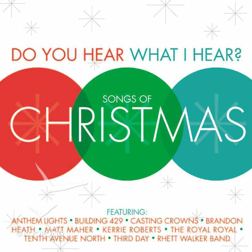 Do You Hear What I Hear: Songs of Christmas CD
