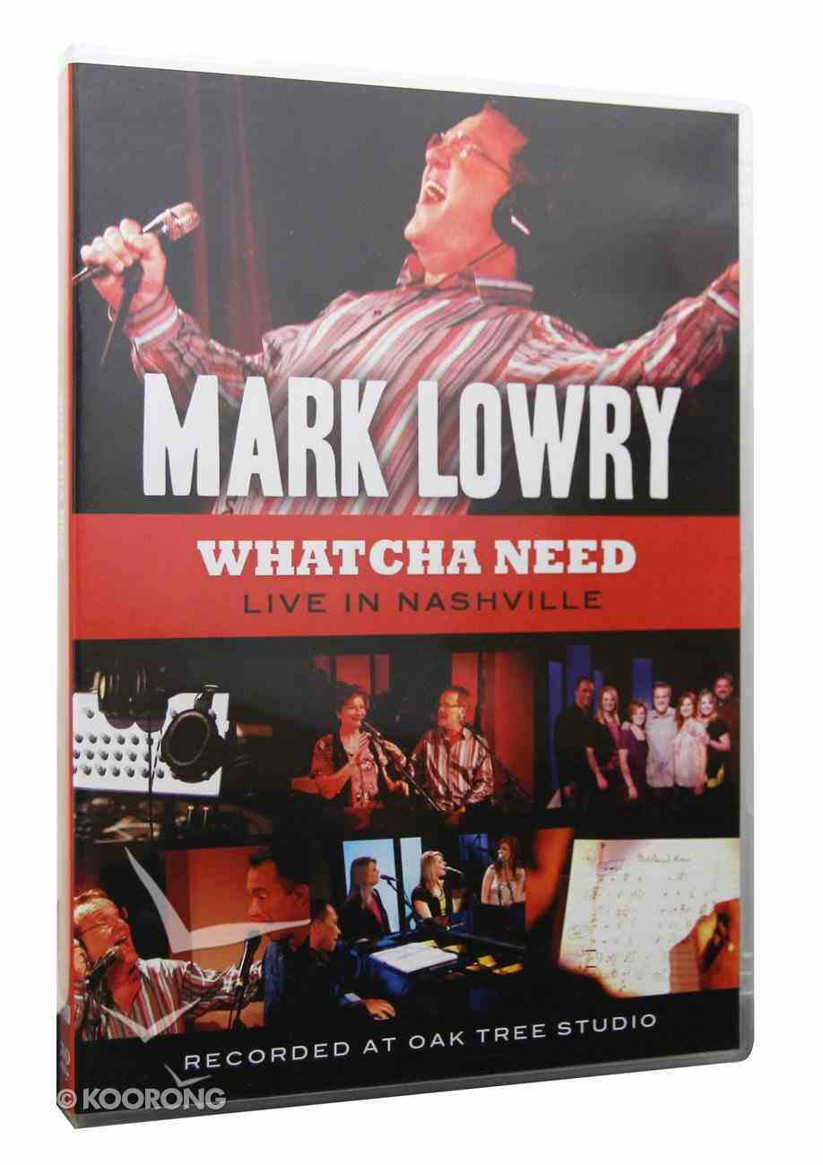 Whatcha Need: 2012 Live in Nashville DVD