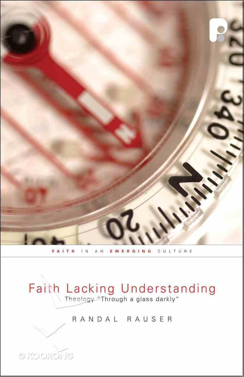 Faith Lacking Understanding Paperback