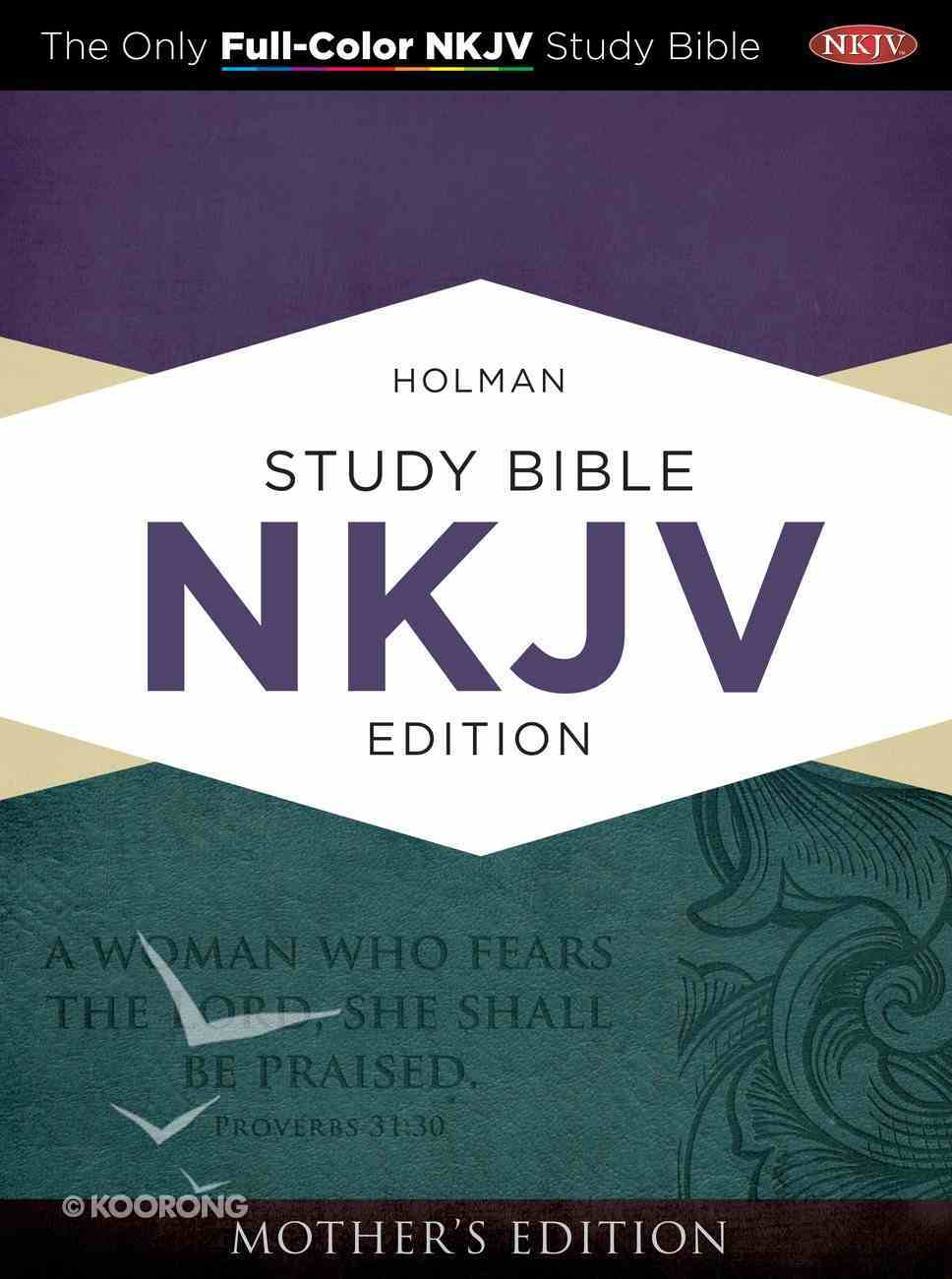 NKJV Holman Study Bible Mother's Edition Turquoise Imitation Leather