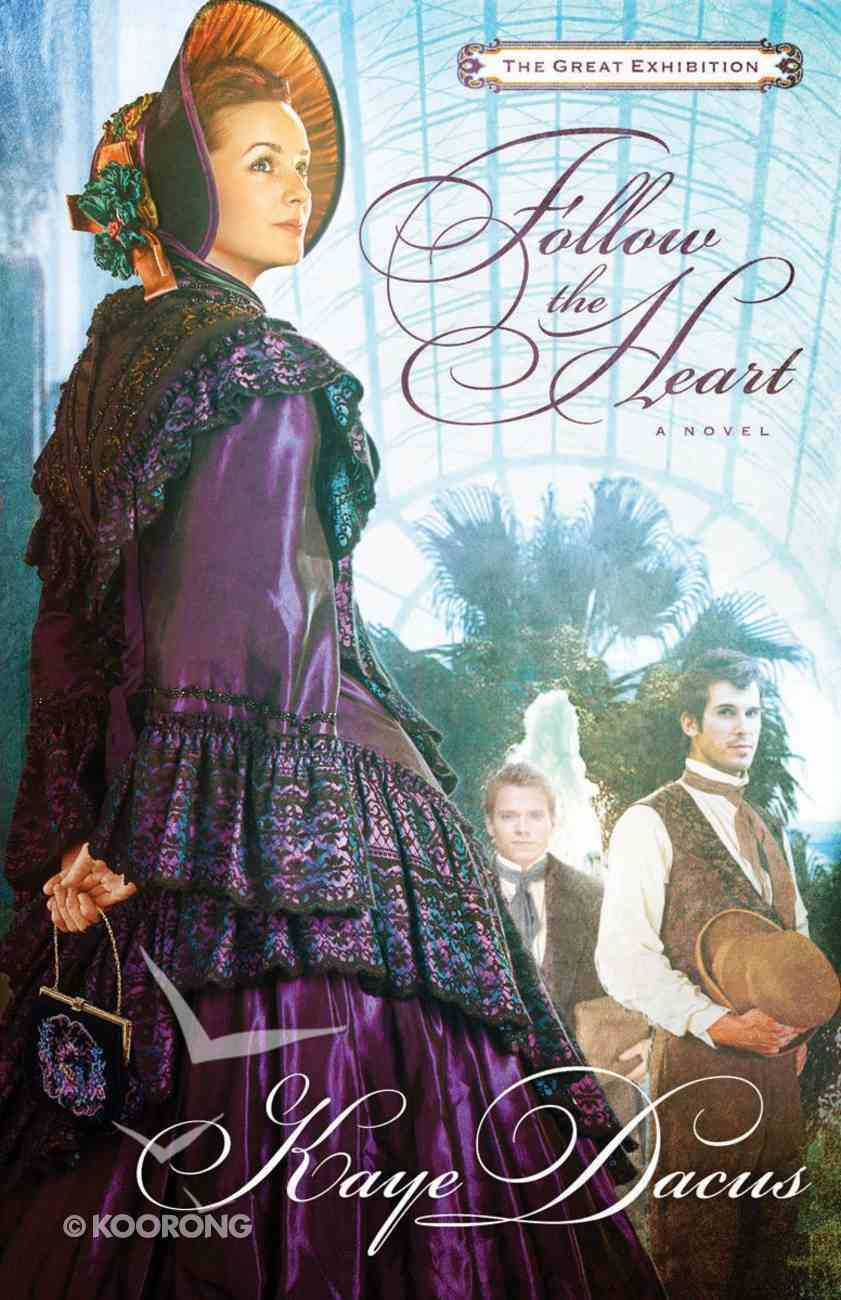 Follow the Heart (Great Exhibition Novel Series) Paperback