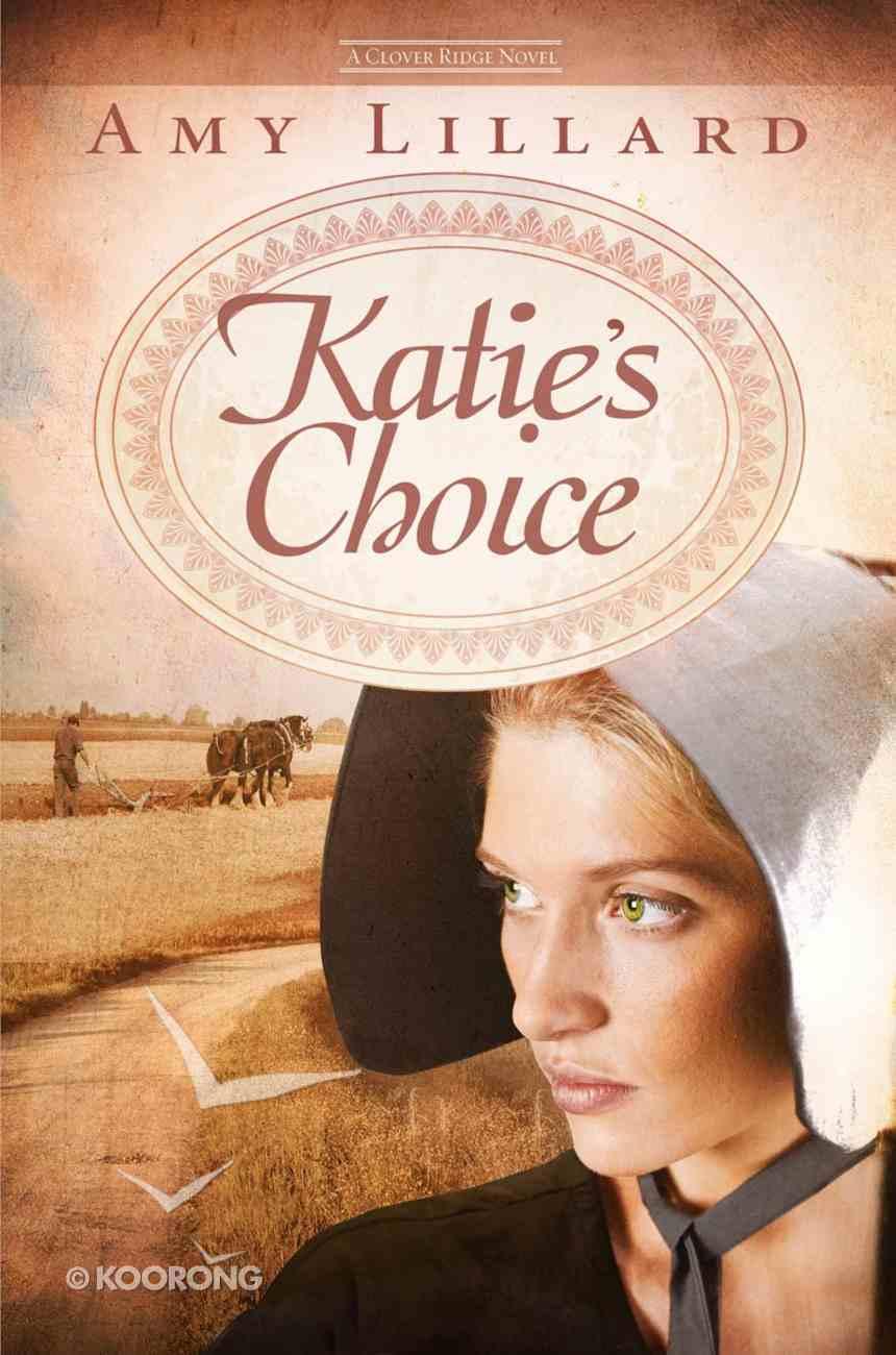Katie's Choice (Clover Ridge Series) Paperback