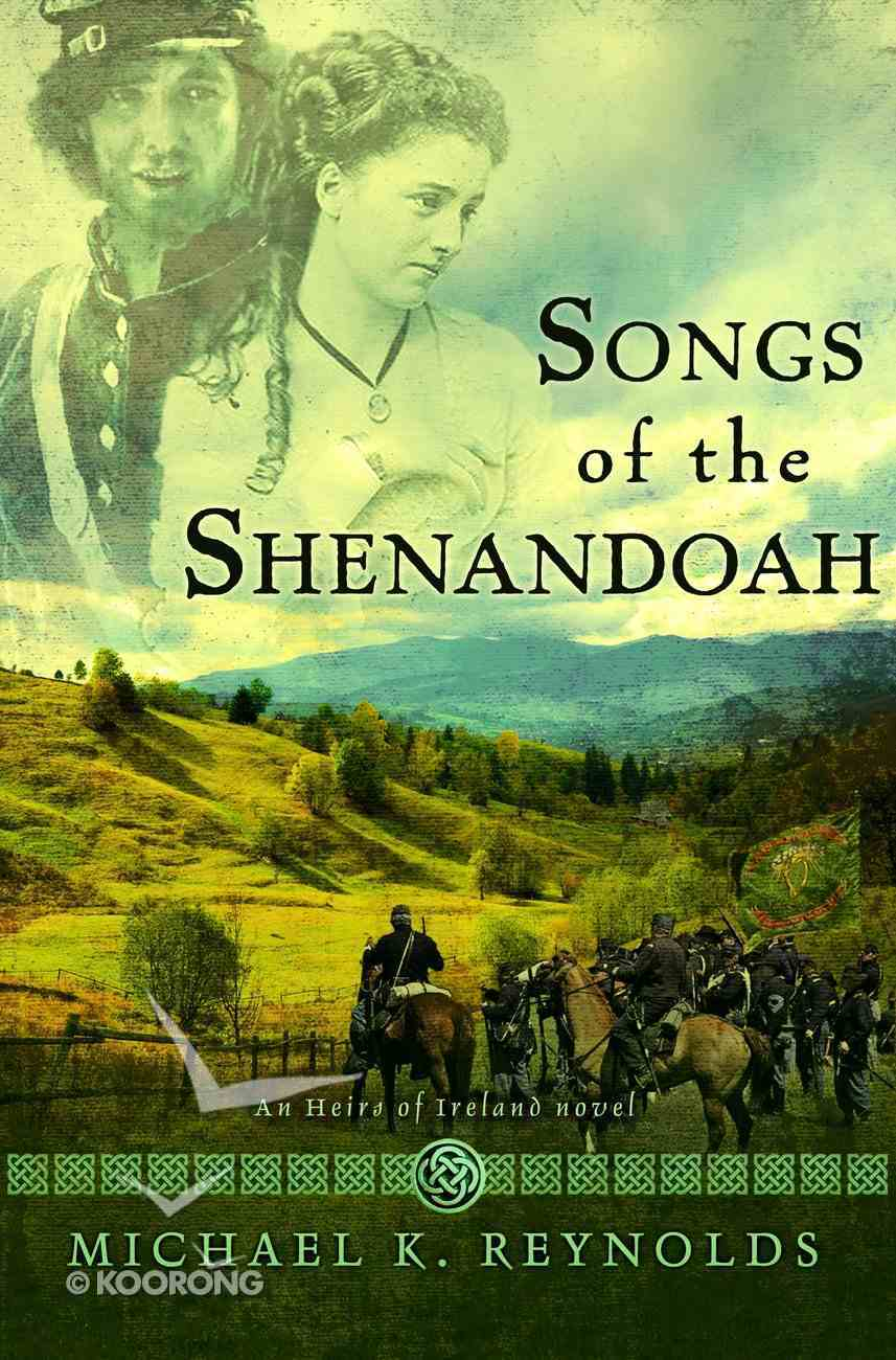 Songs of the Shenandoah (Heirs Of Ireland Series) Paperback