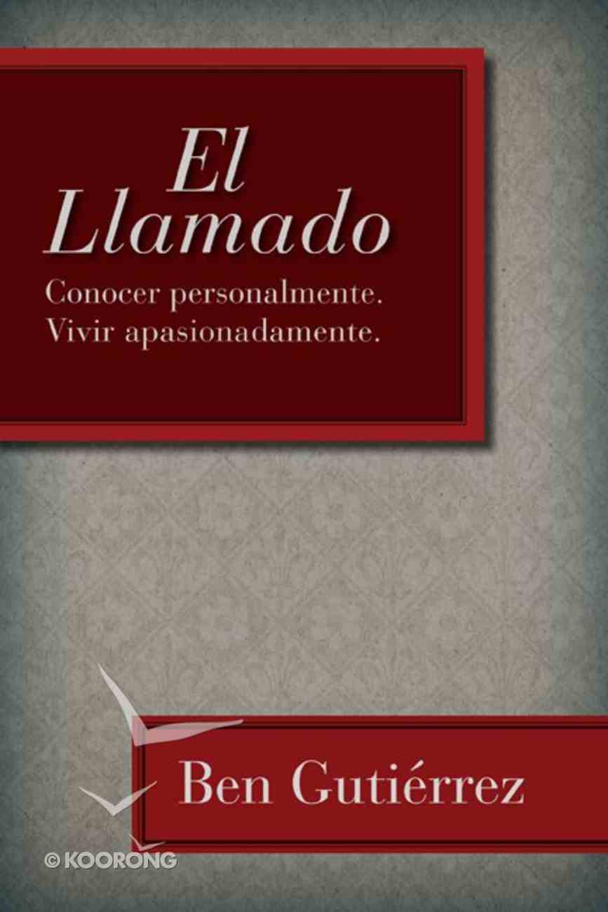 El Llamado (The Call: Knowing Personally. Living Passionately.) Paperback