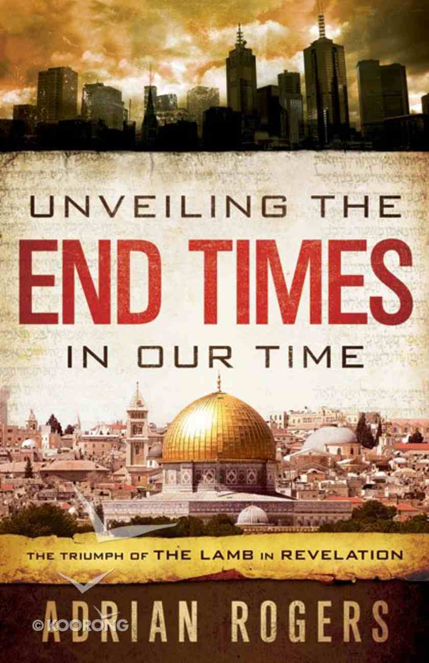 Unveiling the End Times in Our Time Paperback