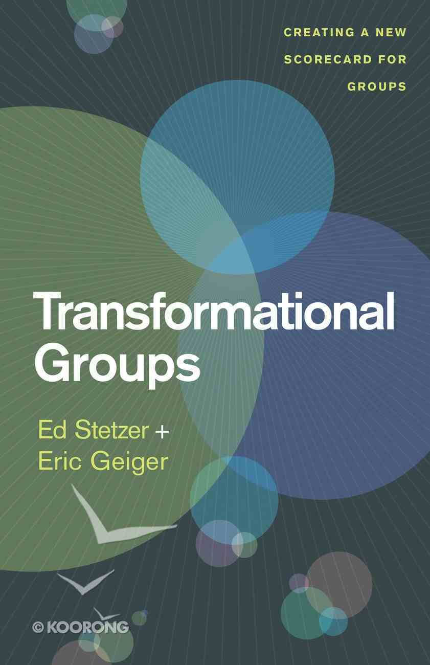 Transformational Groups: Creating a New Scorecard For Groups Paperback