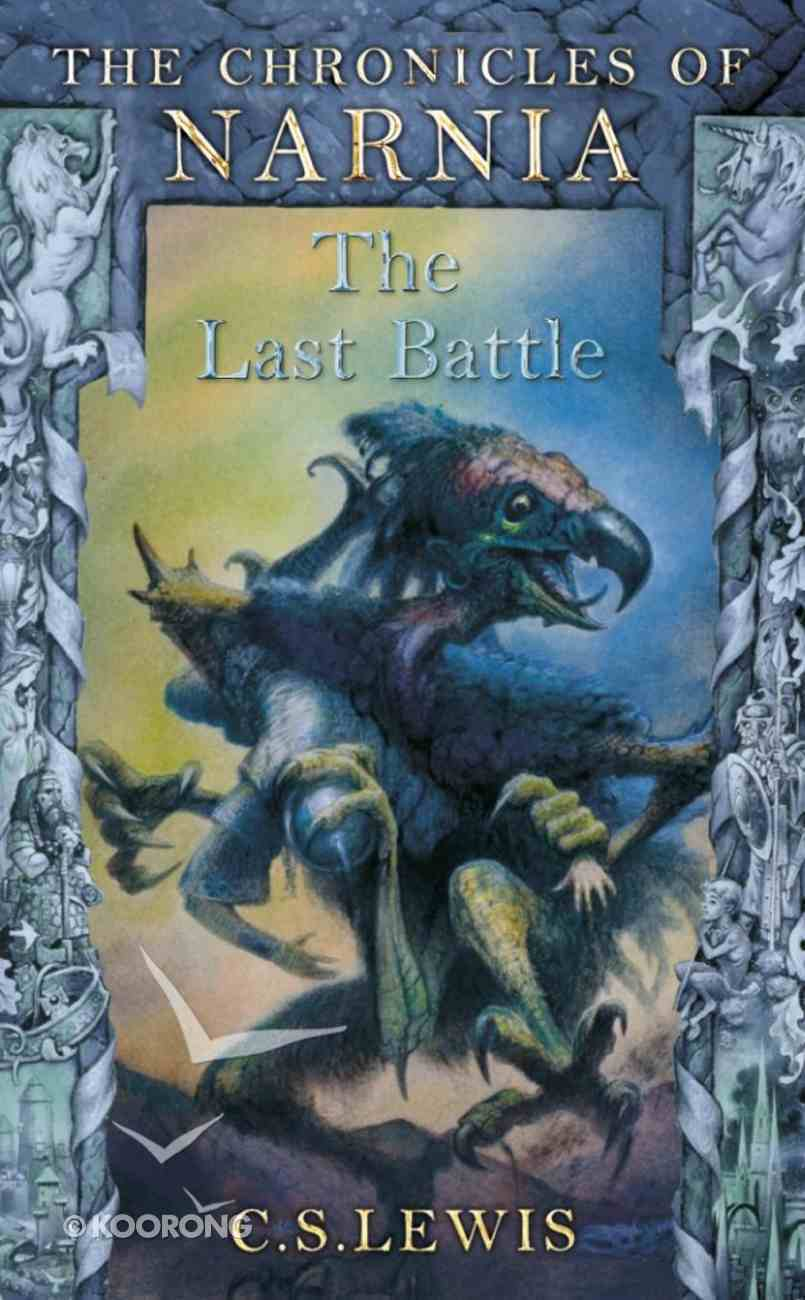 The Narnia #07: Last Battle (A Format) (#07 in Chronicles Of Narnia Series) Paperback